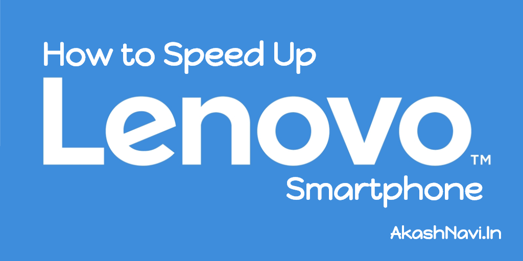 how-to-speed-up-lenovo-smartphone
